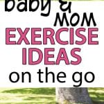 Exercise ideas for moms with their babies